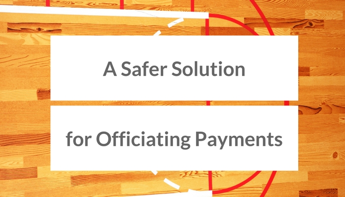 The Safe Solution for Paying Sports Officials